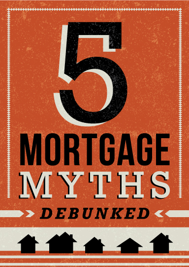 5 Mortgage Myths Debunked