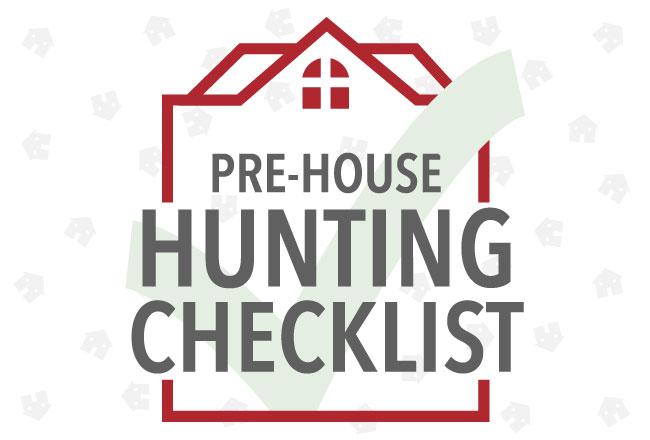 Pre-House Hunting Checklist